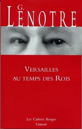 Versailles au temps des rois  by  G. Lenotre