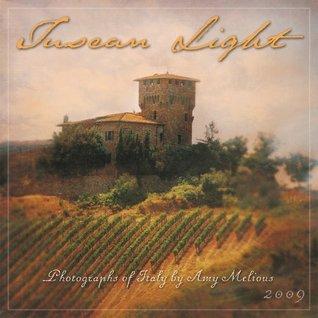 Tuscan Light 2009 Wall Calendar Amy Melious