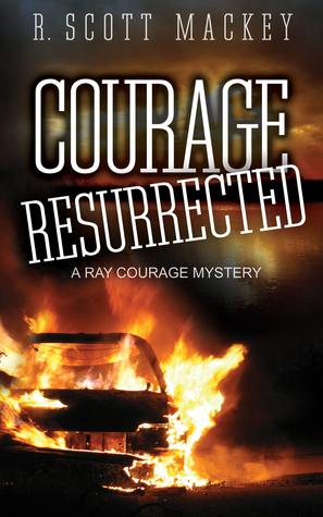 Courage Resurrected: (Ray Courage, #2)  by  Scott Mackey