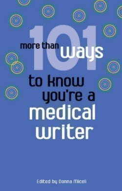 More Than 101 Ways to Know Youre a Medical Writer  by  Donna Miceli