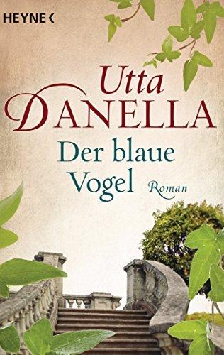 Der blaue Vogel: Roman  by  Utta Danella