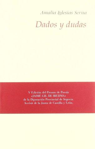 Dados y dudas  by  Amalia Iglesias Serna