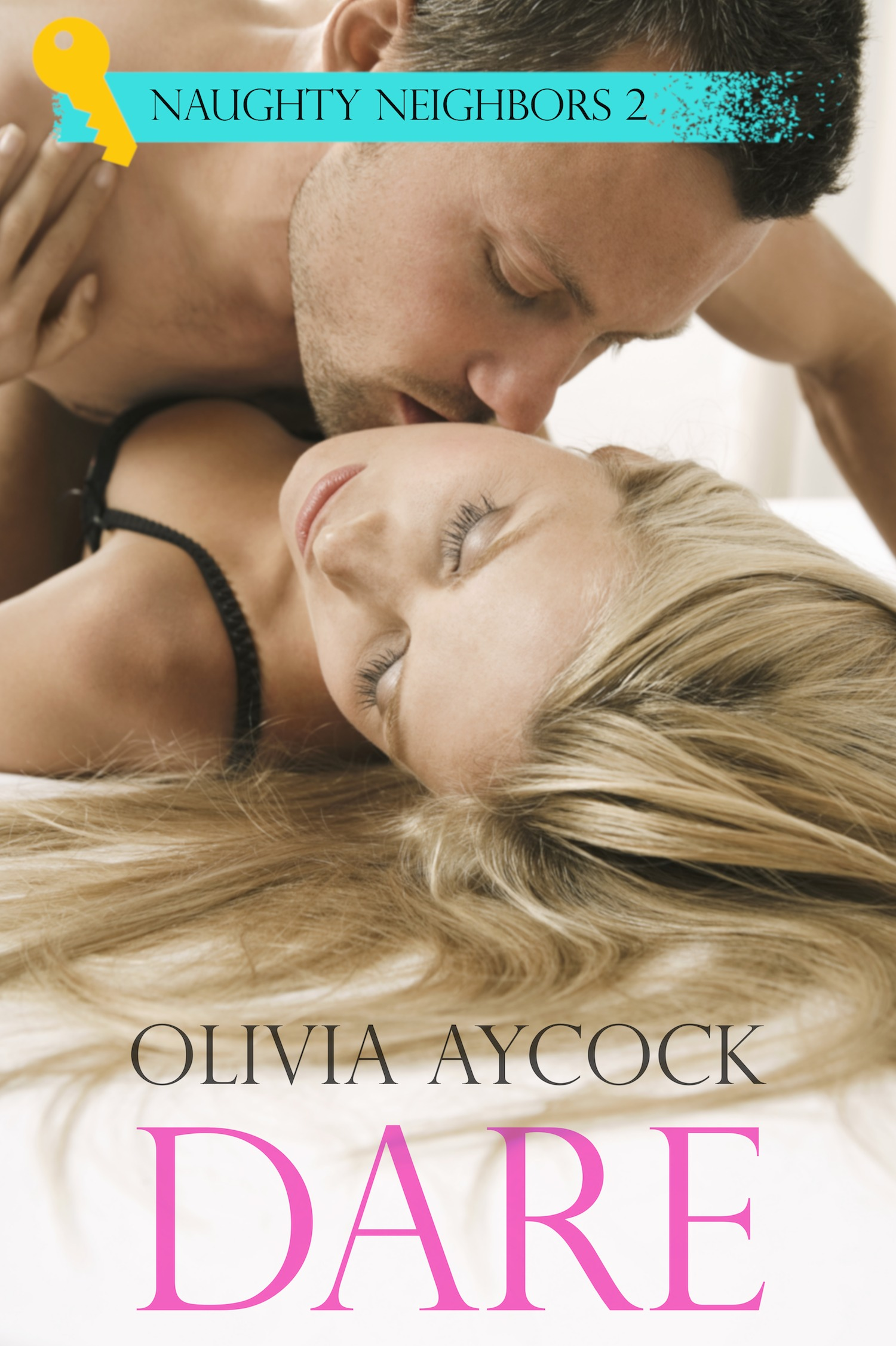 Dare (Naughty Neighbors #2)  by  Olivia Aycock