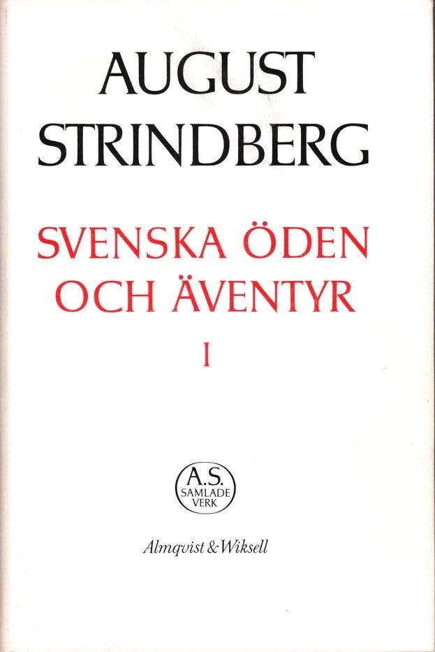 Svenska öden och äventyr I: Berättelser från alla tidevarv August Strindberg