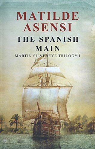 The Spanish Main: Martin Silvereye Trilogy I  by  Matilde Asensi