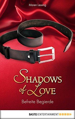 Befreite Begierde - Shadows of Love Maren Lessing