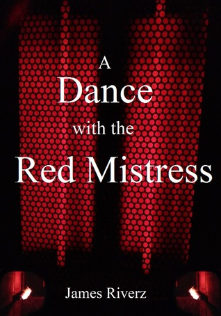 A Dance with the Red Mistress James Riverz