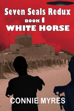 White Horse: A Seven Seals Redux Novel - Book 1 Connie Myres