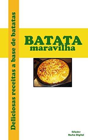 BATATA MARAVILHA: Deliciosas receitas a base de batatas  by  Jana Janish