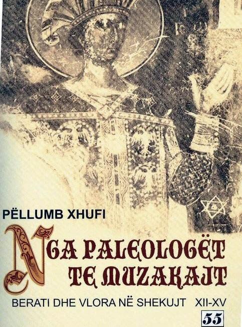 Nga Paleologët te Muzakajt  by  Pëllumb Xhufi