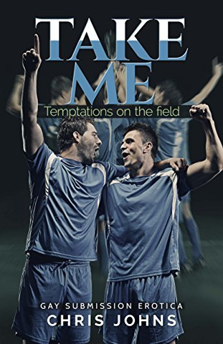 Take Me: Temptations On The Field  by  Chris Johns