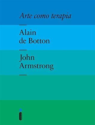 Arte como terapia  by  Alain de Botton
