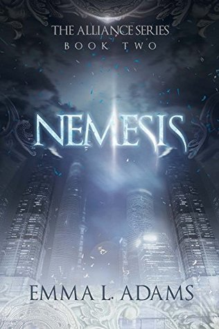 Nemesis: The Alliance Series Book Two  by  Emma L. Adams