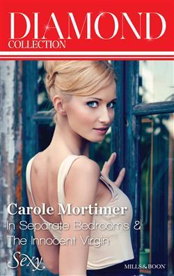 In Separate Bedrooms / The Innocent Virgin  by  Carole Mortimer