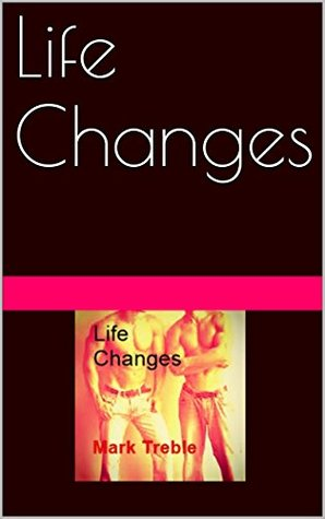 Life Changes  by  Mark Treble