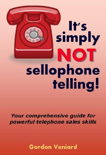 Its simply not sellophone telling!  by  Gordon Veniard