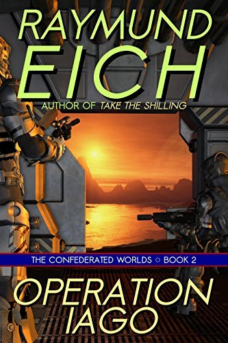 Operation Iago (The Confederated Worlds Book 2)  by  Raymund Eich