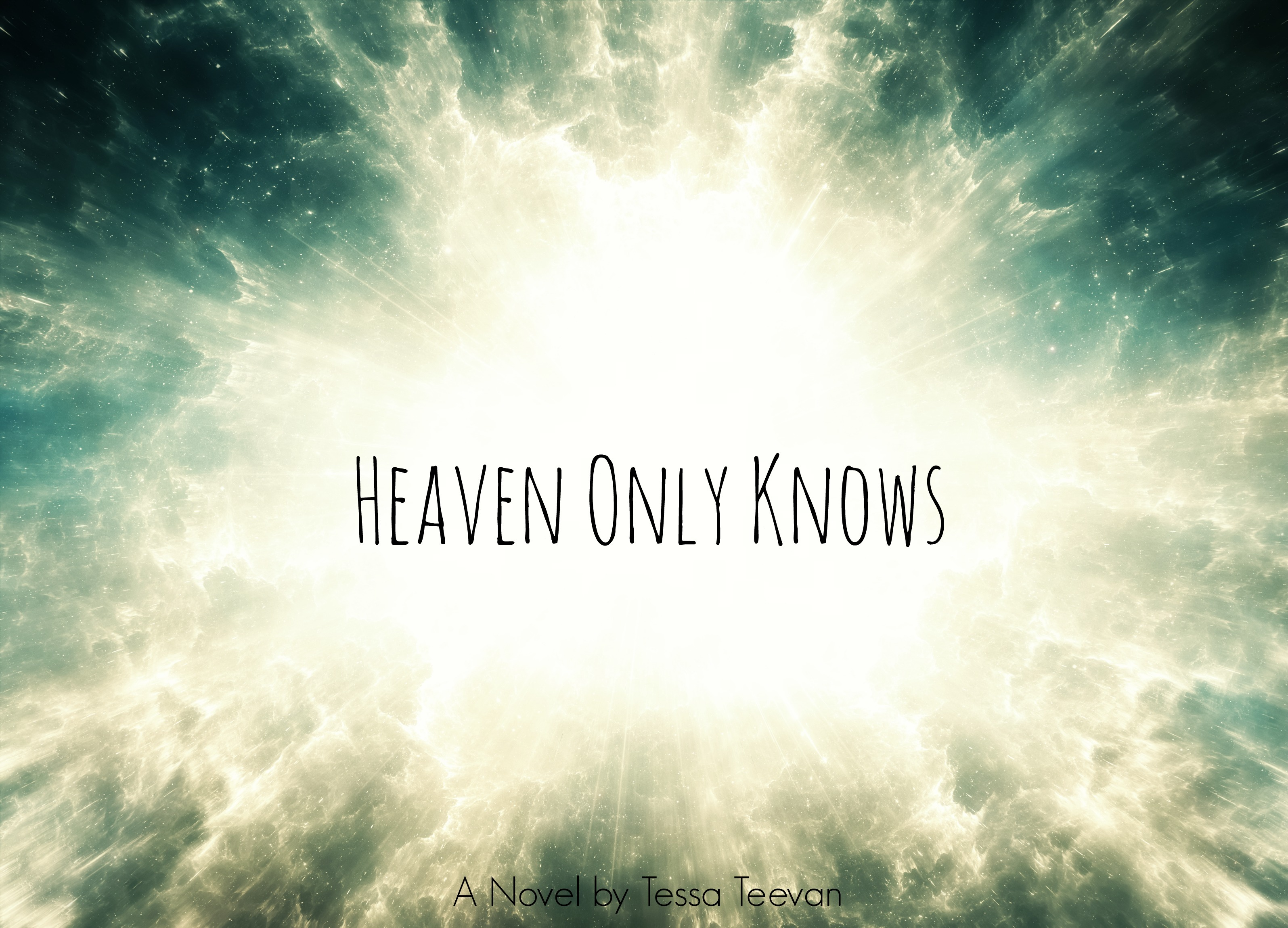 Heaven Only Knows (Everlasting, #1) Tessa Teevan