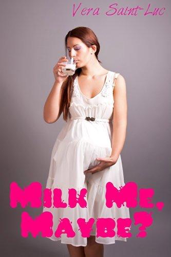 Milk Me, Maybe? Vera Saint-Luc