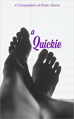 A Quickie: A Compilation of Erotic Shorts Jamaica Sinclair
