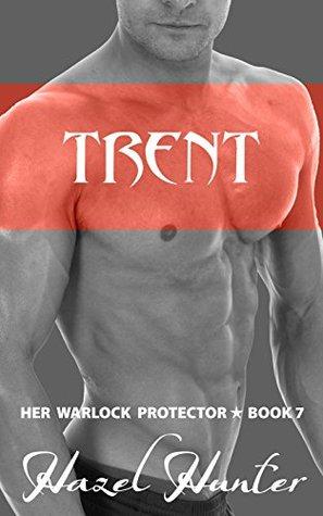 Trent (Her Warlock Protector #7)  by  Hazel Hunter
