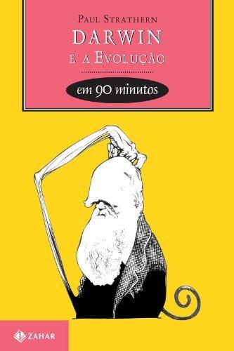 Darwin e a Evolução em 90 minutos  by  Paul Strathern