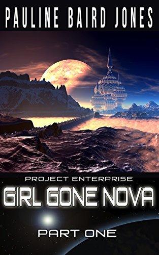 Girl Gone Nova: Part One (Girl Gone Nova Series, #1.1)  by  Pauline Baird Jones