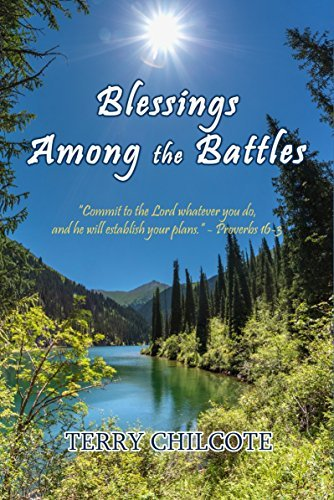 Blessings Among the Battles  by  Terry Chilcote