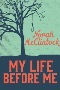 My Life Before Me  by  Norah McClintock