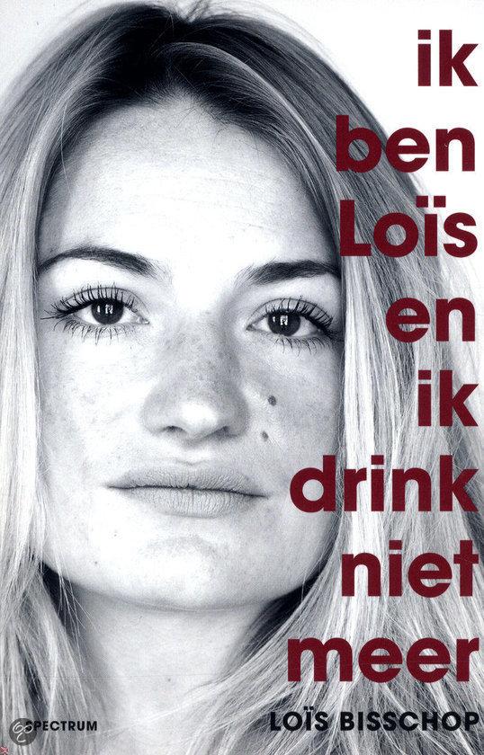 Ik ben Loïs en ik drink niet meer  by  Loïs Bisschop