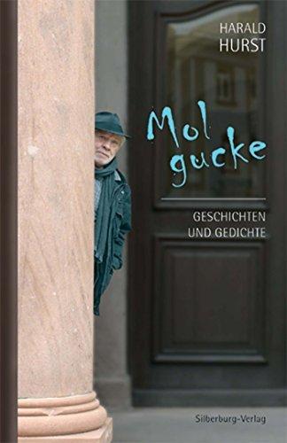 Mol gucke: Geschichten und Gedichte  by  Harald Hurst