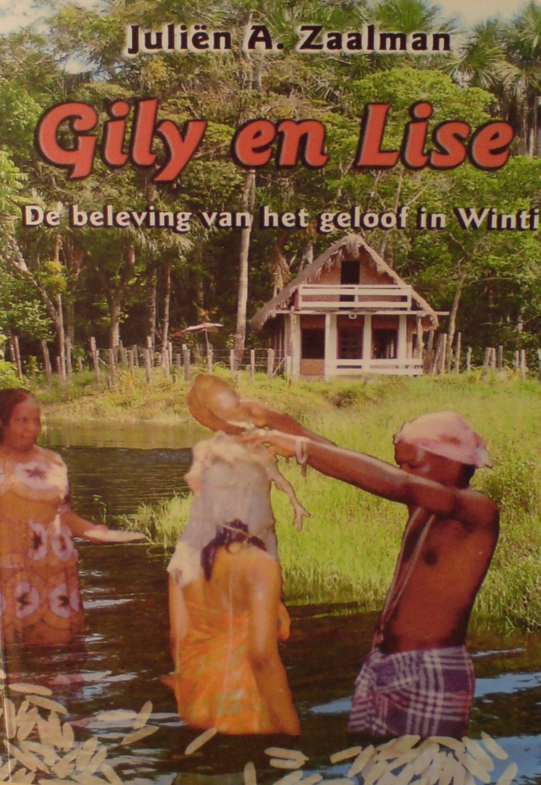 Gily en Lise: De beleving van het geloof in Winti  by  Juliën A. Zaalman