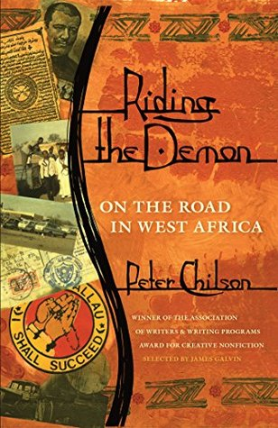 Riding the Demon: On the Road in West Africa (Association of Writers and Writing Programs Award for Creative Nonfiction)  by  Peter Chilson