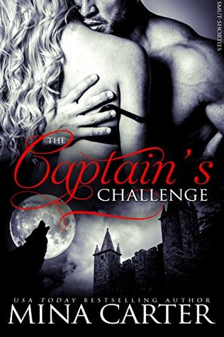 The Captains Challenge (Smut-Shorties #10) Mina Carter