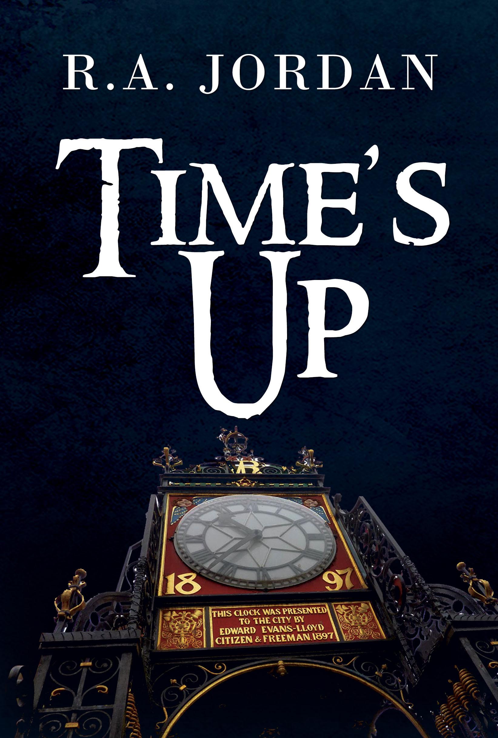Times Up  by  R.A. Jordan