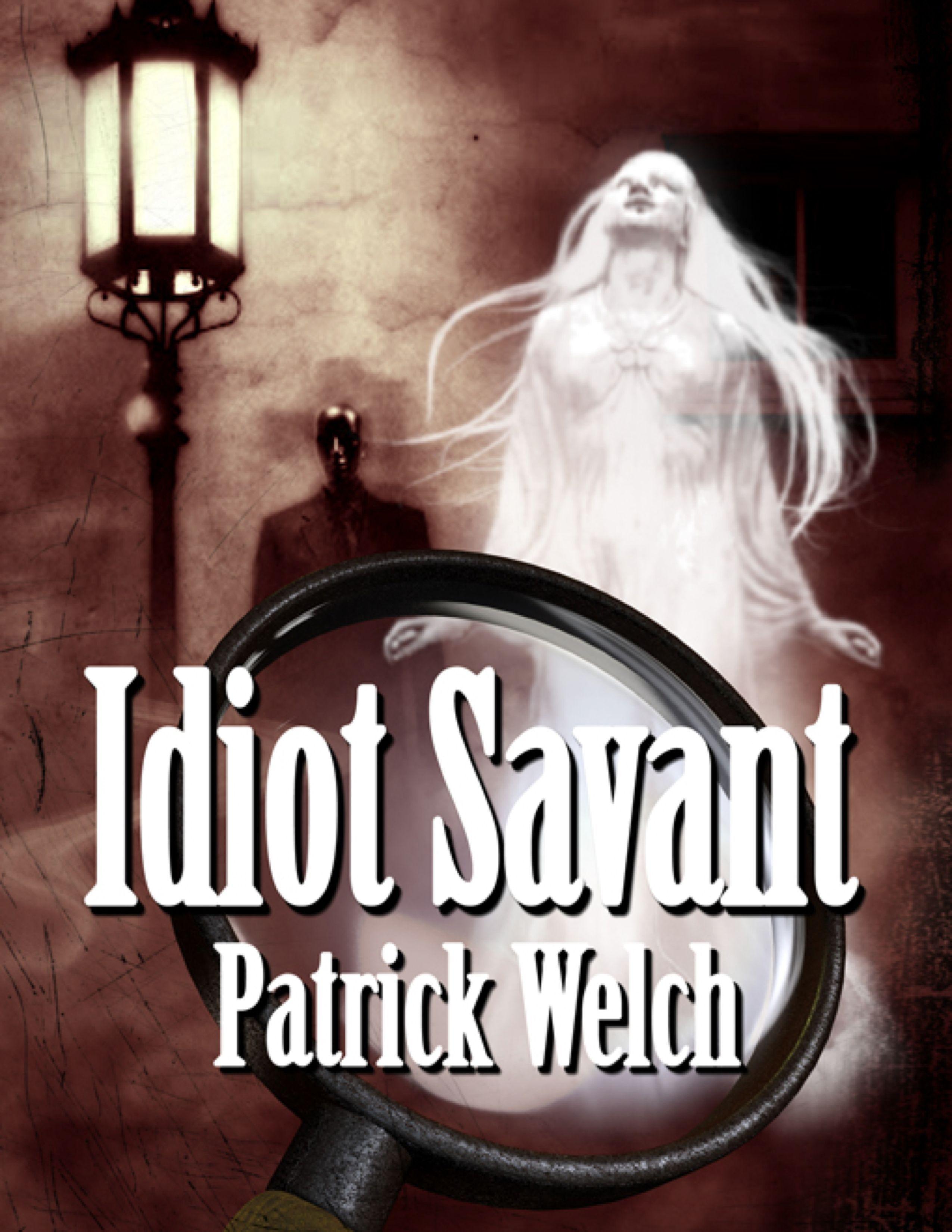 Idiot Savant  by  Parick Welch