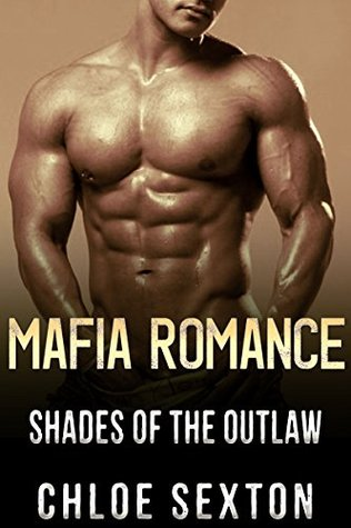 Mafia Romance: Shades of Outlaw: Contemporary New Adult & College Systery & Suspense BBW Romance Series  by  Chloe Sexton