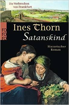 Satanskind (Die Verbrechen von Frankfurt #5) Ines Thorn