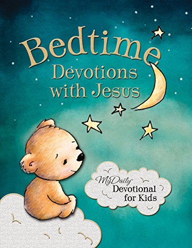 Bedtime Devotions with Jesus: My Daily Devotional for Kids  by  Johnny Hunt