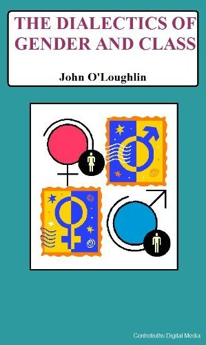 The Dialectics of Gender and Class John OLoughlin