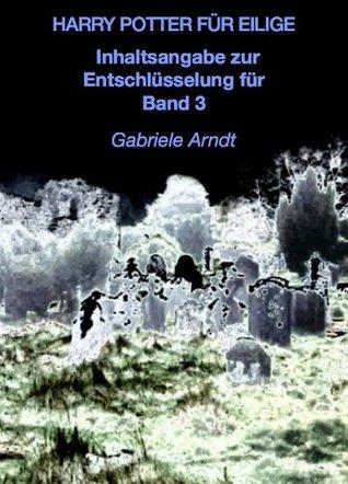 Harry Potter - Inhaltsangabe zu Band 3 Gabriele Arndt