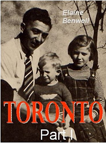 TORONTO: Part One  by  Elaine Benwell