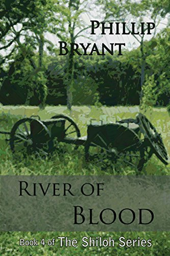 River of Blood (Shiloh Series Book 4) Phillip Bryant