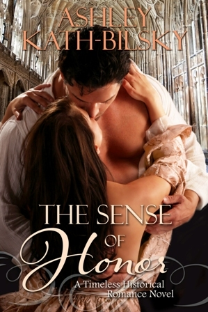 THE SENSE OF HONOR - Special Edition  by  Ashley Kath-Bilsky