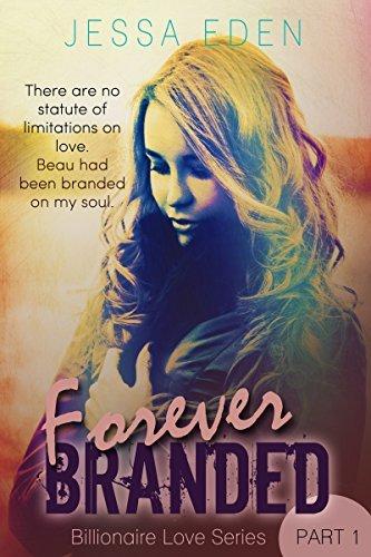 Forever Branded (Billionaire Love #1)  by  Jessa Eden