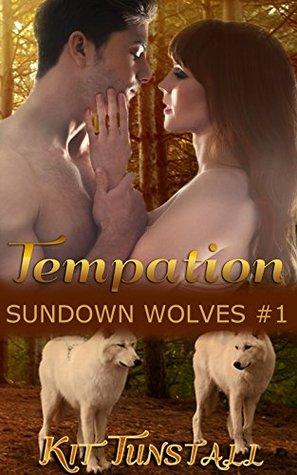 Temptation (Sundown Wolves #1) Kit Tunstall