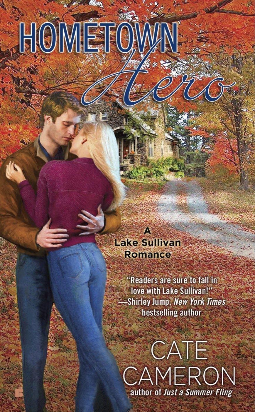 Hometown Hero (Lake Sullivan, #2) Cate Cameron