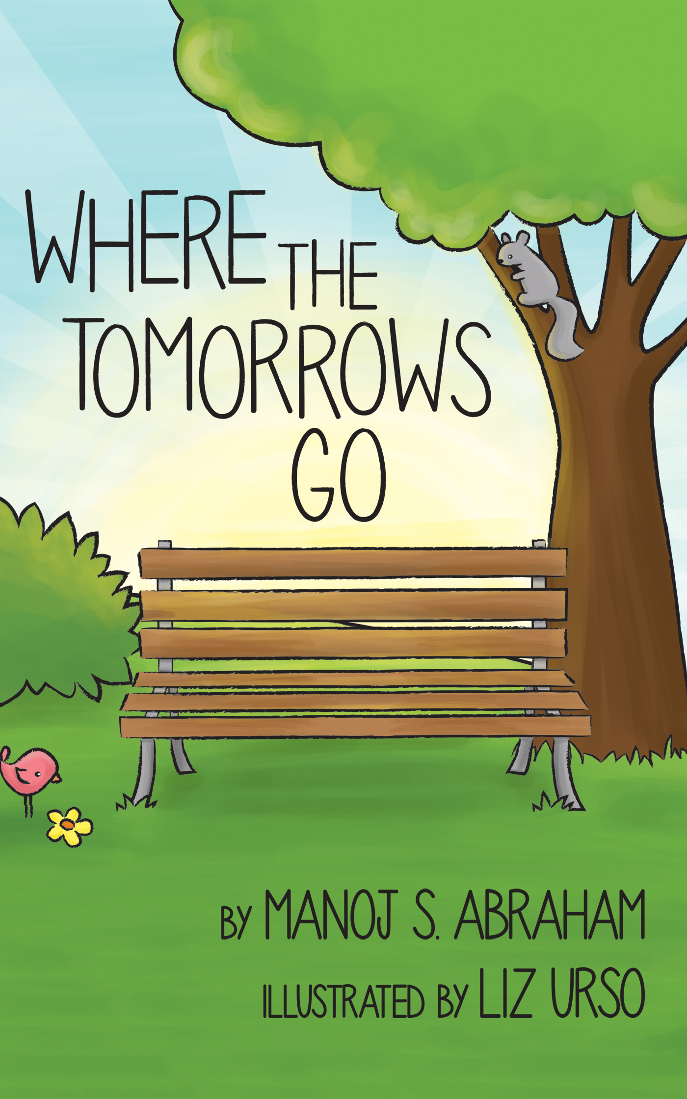 Where the Tomorrows Go  by  Manoj S. Abraham