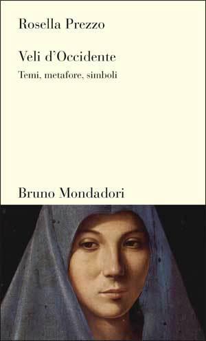 Veli dOccidente: Temi, metafore, simboli  by  Rosella Prezzo