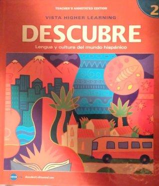 Descubre: (Teachers Annotated Edition) Level 2 Lengua Y Cultura Del Mundo Hispanico  by  Beth Kramer